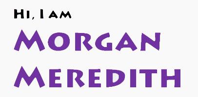 I am Morgan Meredith